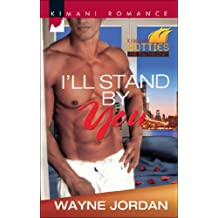 I'll Stand by You (Mills & Boon Kimani) (Kimani Hotties, Book 39)