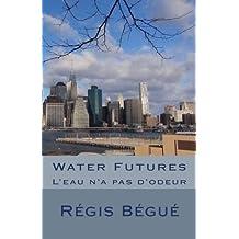 Water Futures: L'eau n'a pas d'odeur