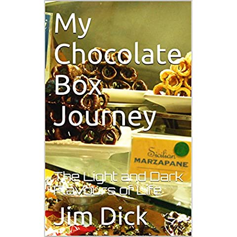 My Chocolate Box Journey: The Light and Dark Flavours of Life (English Edition)