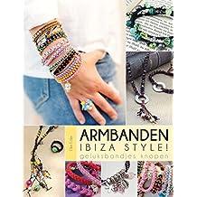 Armbanden Ibiza style!: Geluksbandjes knopen (Tirion creatief)