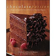 Chocolate Passion: Recipes and Inspiration from the Kitchens of Chocolatier Magazine by Tish Boyle (2012-10-12)