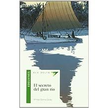 El secreto del gran rio (Ala Delta (Serie Verde))