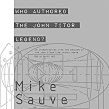 Who Authored the John Titor Legend?: An Investigation into the John Titor Time Travel Posts