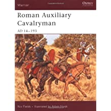 [(Roman Auxiliary Cavalryman: AD 14-193)] [ By (author) Nic Fields, Illustrated by Adam Hook ] [January, 2006]