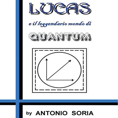 Lucas e il leggendario mondo di Quantum  Audiolibri