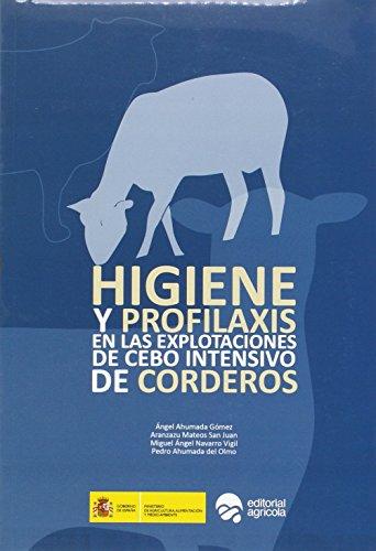 Descargar Libro HIGIENE Y PROFILAXIS: EN LAS EXPLOTACIONES DE CEBO INTENSIVO DE CORDEROS de ANGEL AHUMADA GOMEZ