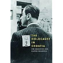 The Holocaust in Croatia (Pitt Series in Russian and East European Studies)