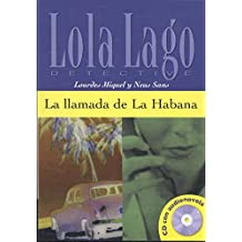 Lola Lago, detective: La llamada de La Habana + CD (A2+) (Ele- Lecturas Gradu.Adultos)