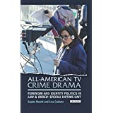 All-American TV Crime Drama: Feminism and Identity Politics in Law and Order: Special Victims Unit (Library of Gender and Popular Culture)