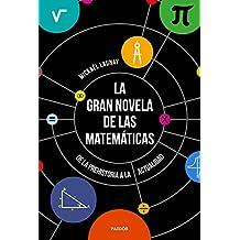 La gran novela de las matemáticas: De la prehistoria a la actualidad