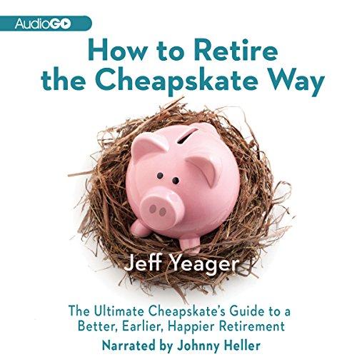 How to Retire the Cheapskate Way  Audiolibri