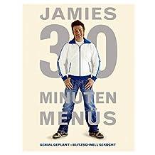 Jamies 30 Minuten Menüs: Genial geplant - blitzschnell gekocht