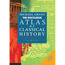 The Routledge Atlas of Classical History: From 1700 BC to AD 565