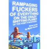 Rampaging Fuckers of Everything on the Crazy Shitting Planet of the Vomit Atmosphere (English Edition)