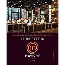 Le ricette di MasterChef Italia (Italian Edition)