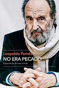 No era pecado: Experiencias de una mirada par Leopoldo Pomés