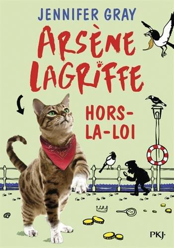 Arsène Lagriffe, Tome 1 : Hors-la-loi