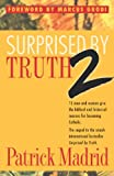 Surprised by Truth: v. 2: 15 Men and Women Give the Biblical and Historical Reasons for Becoming Catholic