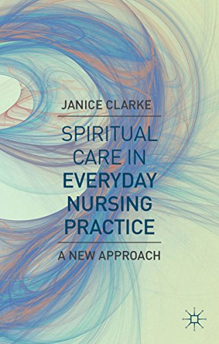 Spiritual Care in Everyday Nursing Practice: A New Approach (English Edition)