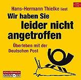 Wir haben Sie leider nicht angetroffen: Überleben mit der Deutschen Post: 1 CD