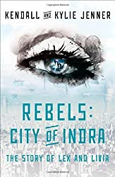 Rebels: City of Indra: The Story of Lex and Livia by Kendall Jenner (2015-04-23)
