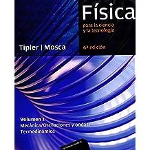 Física para la ciencia y la tecnología, Vol. 1: Mecánica, oscilaciones y ondas, termodinámica, 6ª Edicion
