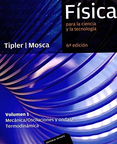 Física para la ciencia y la tecnología, Vol. 1: Mecánica, oscilaciones y ondas, termodinámica, 6ª Edicion por Paul Allen Tipler