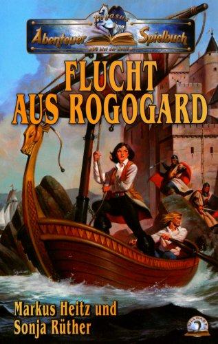 Spielbuch: Abenteuer-Spielbuch in Ulldart 02. Flucht aus Rogogard von Markus Heitz, Sonja Rüther