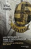 Les notaires sous l'Occupation (1940-1945): Acteurs de la spoliation des juifs