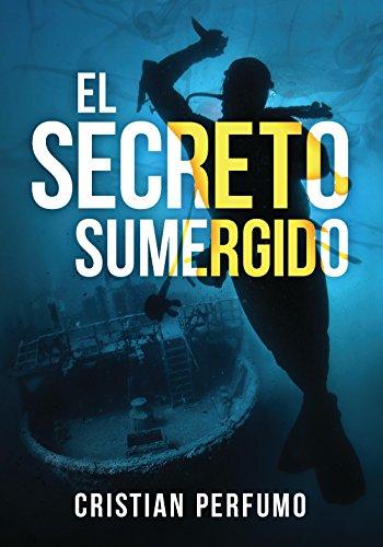 El secreto sumergido: Aventura y misterio en la Patagonia (Spanish Edition)