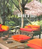 Living in Bali : Edition trilingue français-anglais-allemand - Anita Lococo, Angelika Taschen