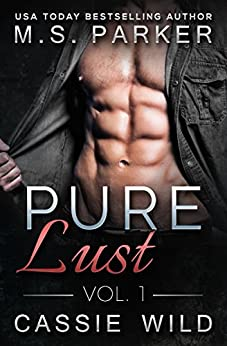 Pure Lust Vol. 1 by [Parker, M. S., Wild, Cassie]
