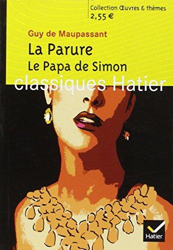 Oeuvres & Themes: LA Parure, Le Papa De Simon par Guy de Maupassant, Laurence Teper