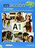 En accion nivel. A1. Libro del alumno-Cuaderno de actividades. Con espansione online. Con CD Audio. Per la Scuole superiori