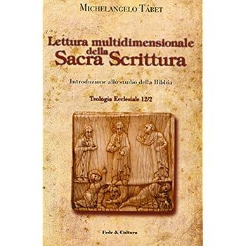 Lettura Multidimensionale Della Sacra Scrittura. Introduzione Allo Studio Della Bibbia