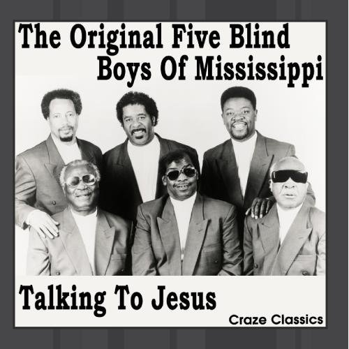Talking To Jesus by The Original Five Blind Boys Of Mississippi (Blind Boys Of Mississippi)