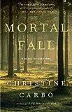 Mortal Fall: A Novel of Suspense (Glacier Mystery Series, Band 2)