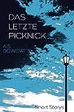 Das letzte Picknick: Short Storys. Literatur für zwischendurch.