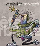 Conquête urbaine, street art au musée