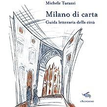 Milano di carta. Guida letteraria della città. Con Carta geografica ripiegata
