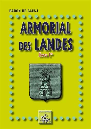 Armorial des Landes (livre Ier) par Baron de Cauna