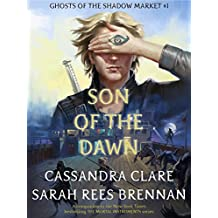 Son of the Dawn (Ghosts of the Shadow Market Book 1) (English Edition)