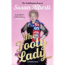 The Footy Lady: The Trailblazing Story of Susan Alberti (English Edition)
