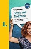 Langenscheidt Sag's auf Englisch: Die 1.000 Wörter, die man wirklich braucht