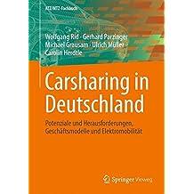 Carsharing in Deutschland: Potenziale und Herausforderungen, Geschäftsmodelle und Elektromobilität (ATZ/MTZ-Fachbuch)
