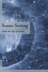 Under the Sign of Saturn: Essays by Susan Sontag (2002-11-09)