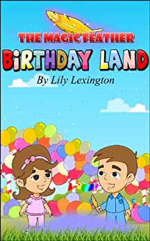 Birthday Land (The Magic Feather) (English Edition) de [Lexington, Lily]
