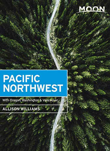 Moon Pacific Northwest: With Oregon, Washington & Vancouver (Travel Guide)