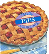 Totally Pies Cookbook (Totally Cookbooks) by Helene Siegel (1998-10-01)