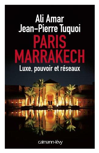 Paris-Marrakech: Luxe, pouvoir et rseaux